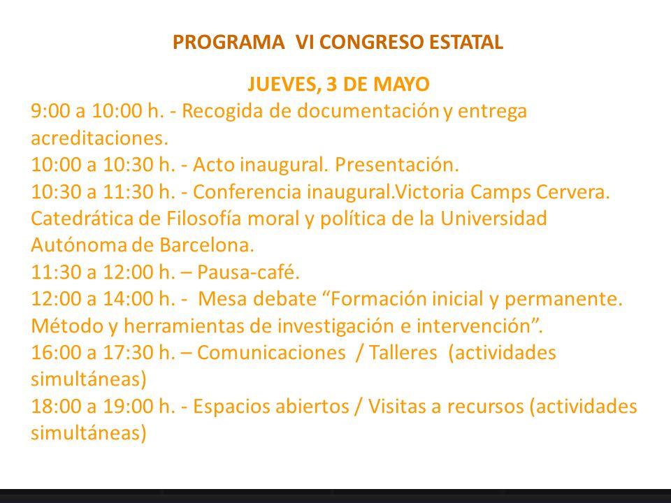 PROGRAMA VI CONGRESO ESTATAL JUEVES, 3 DE MAYO 9:00 a 10:00 h.