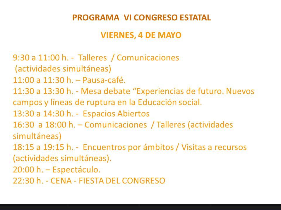 PROGRAMA VI CONGRESO ESTATAL VIERNES, 4 DE MAYO 9:30 a 11:00 h. - Talleres / Comunicaciones (actividades simultáneas) 11:00 a 11:30 h. – Pausa-café. 1