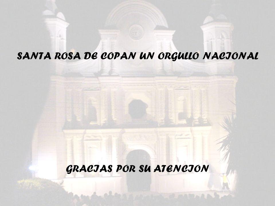 SANTA ROSA DE COPAN UN ORGULLO NACIONAL GRACIAS POR SU ATENCION