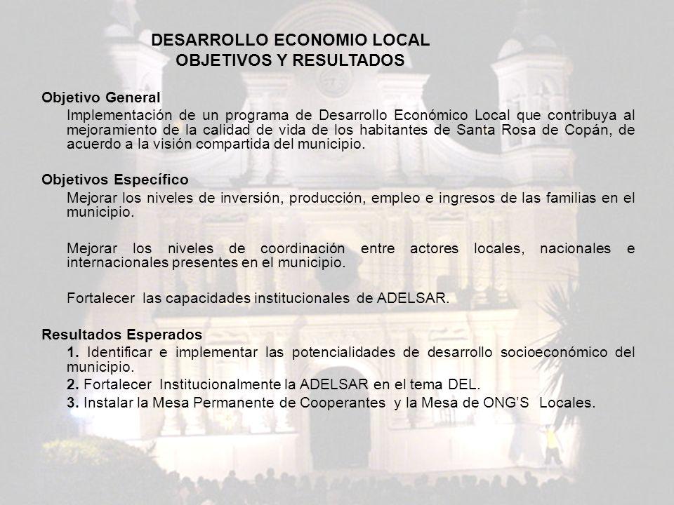 DESARROLLO ECONOMICO LOCAL OBJETIVOS Y RESULTADOS Objetivo General Implementación de un programa de Desarrollo Económico Local que contribuya al mejor