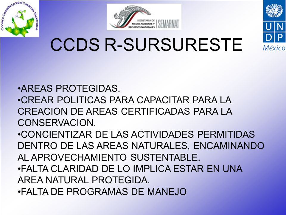 CCDS R-SURSURESTE AREAS PROTEGIDAS. CREAR POLITICAS PARA CAPACITAR PARA LA CREACION DE AREAS CERTIFICADAS PARA LA CONSERVACION. CONCIENTIZAR DE LAS AC