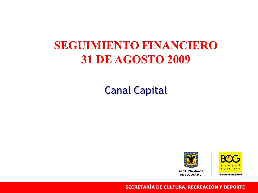 SEGUIMIENTO FINANCIERO 31 DE AGOSTO 2009 Canal Capital