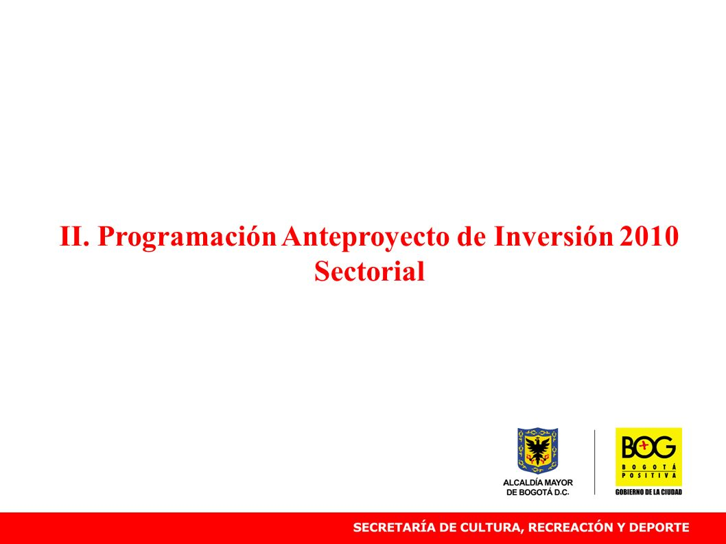II. Programación Anteproyecto de Inversión 2010 Sectorial