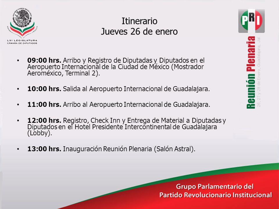 Itinerario Jueves 26 de enero 09:00 hrs.