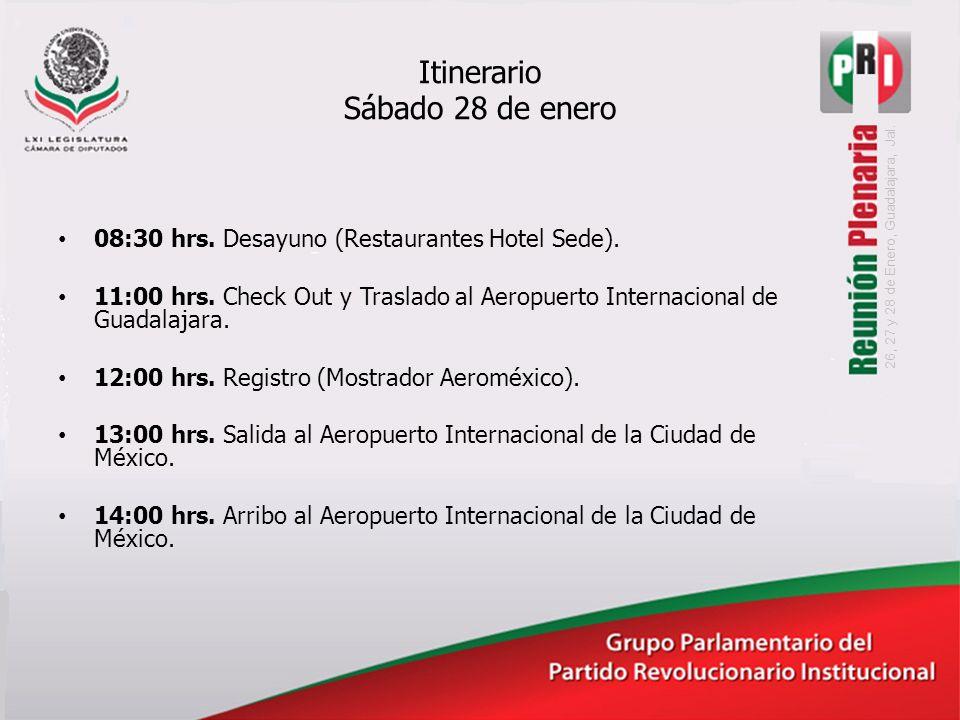 Itinerario Sábado 28 de enero 08:30 hrs. Desayuno (Restaurantes Hotel Sede).