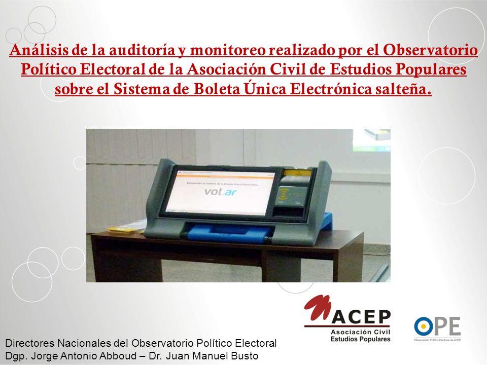 Análisis de la auditoría y monitoreo realizado por el Observatorio Político Electoral de la Asociación Civil de Estudios Populares sobre el Sistema de Boleta Única Electrónica salteña.