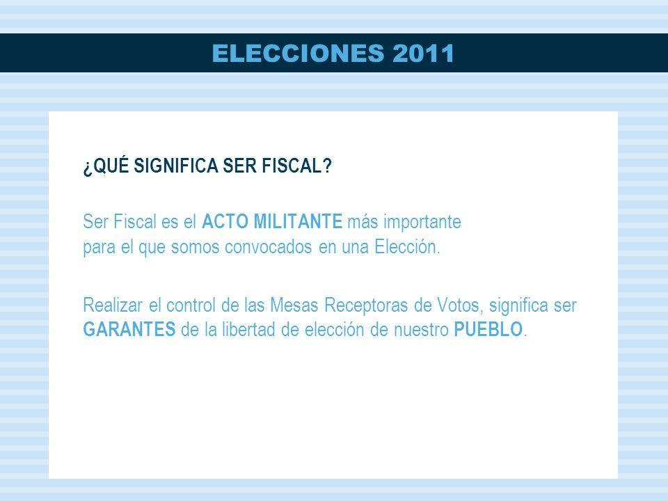 ELECCIONES 2011 ¿QUÉ SIGNIFICA SER FISCAL.