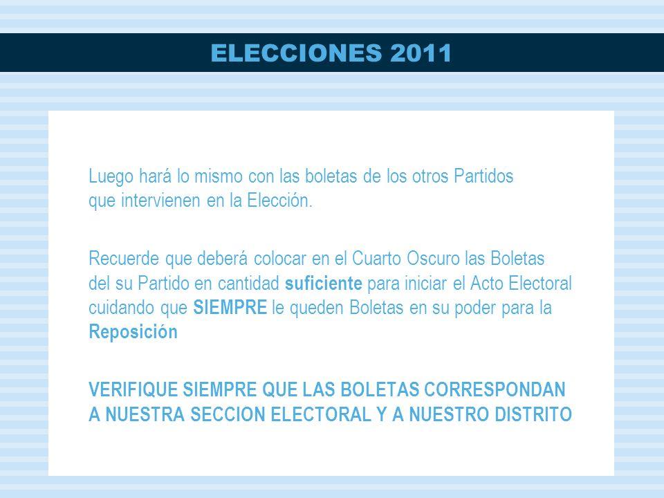 ELECCIONES 2011 Luego hará lo mismo con las boletas de los otros Partidos que intervienen en la Elección.