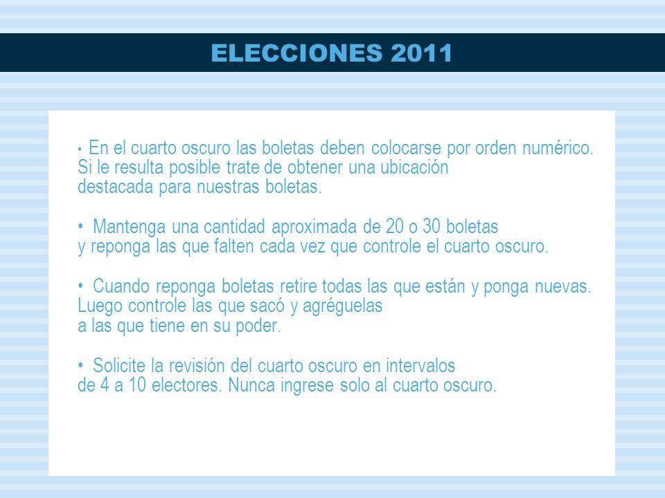 ELECCIONES 2011 En el cuarto oscuro las boletas deben colocarse por orden numérico.