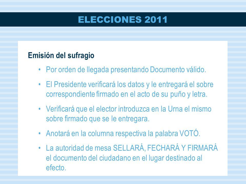 ELECCIONES 2011 Emisión del sufragio Por orden de llegada presentando Documento válido.