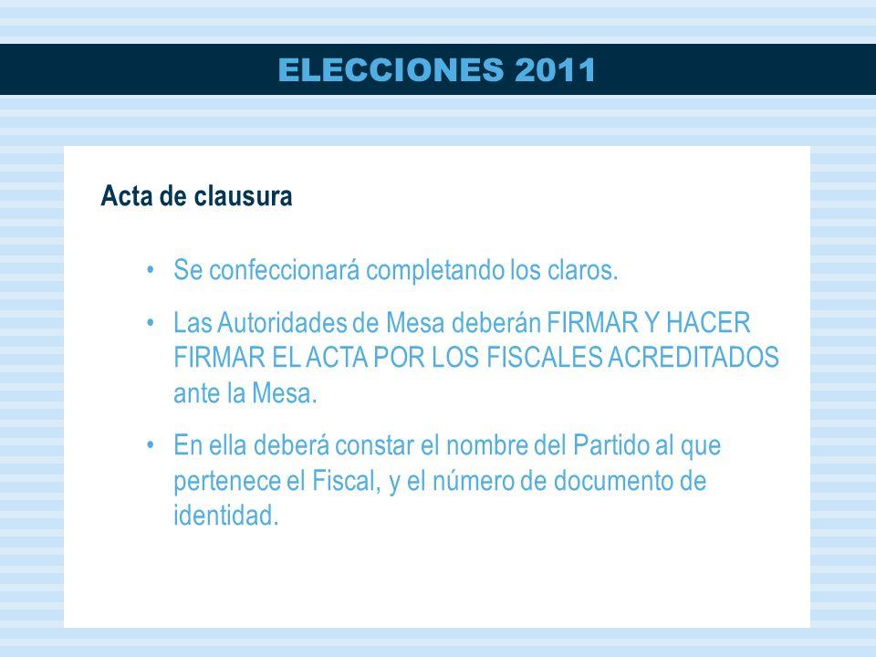 ELECCIONES 2011 Acta de clausura Se confeccionará completando los claros.
