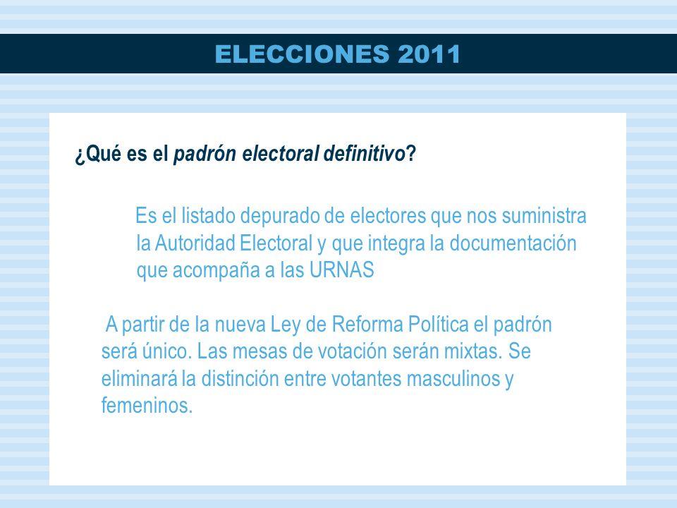 ELECCIONES 2011 ¿Qué es el padrón electoral definitivo .