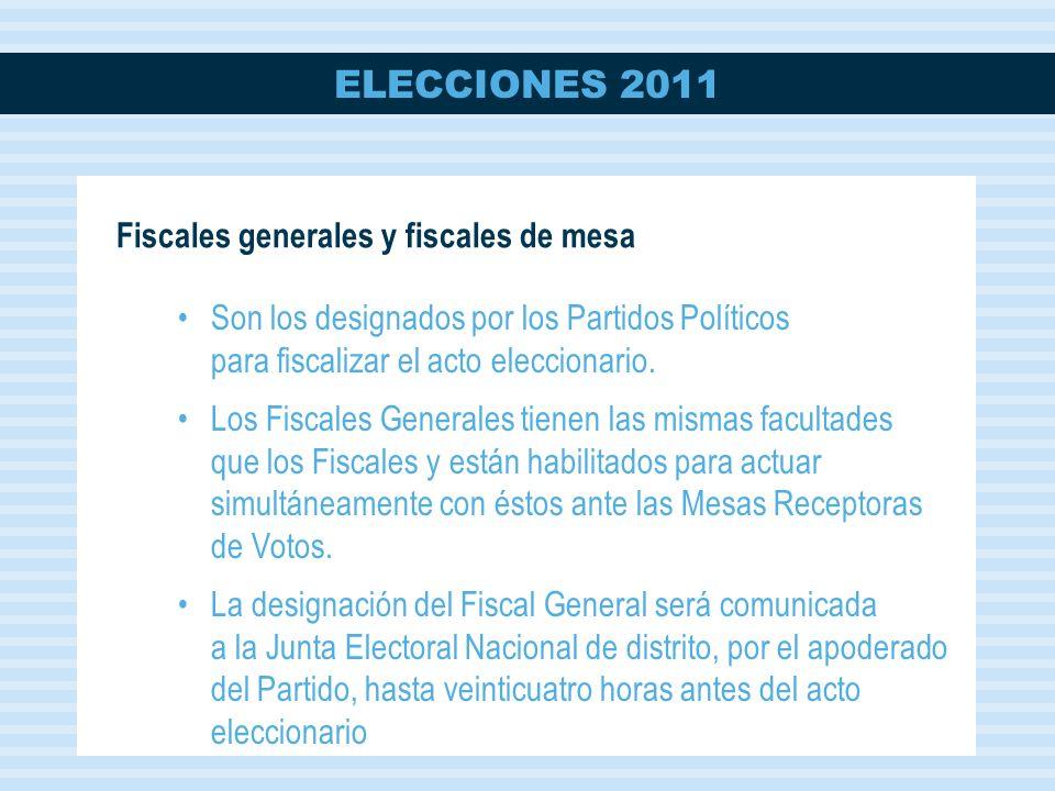 ELECCIONES 2011 Son los designados por los Partidos Políticos para fiscalizar el acto eleccionario.