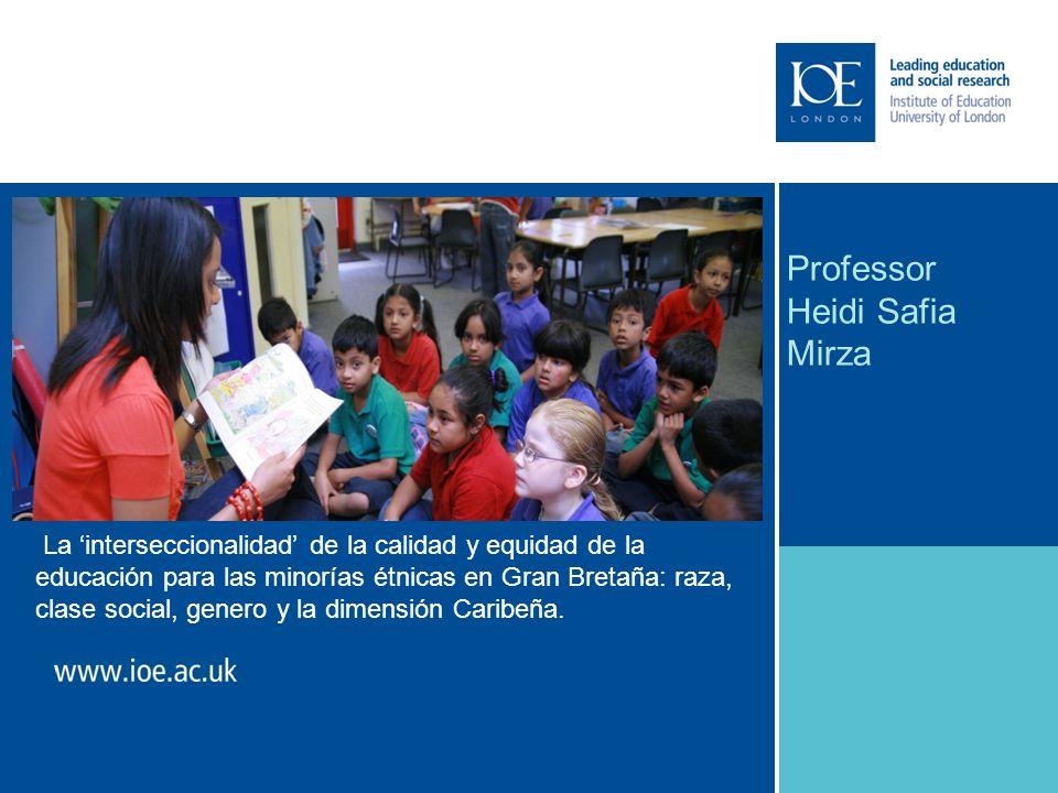 Name/Title to go here La interseccionalidad de la calidad y equidad de la educación para las minorías étnicas en Gran Bretaña: raza, clase social, genero y la dimensión Caribeña.