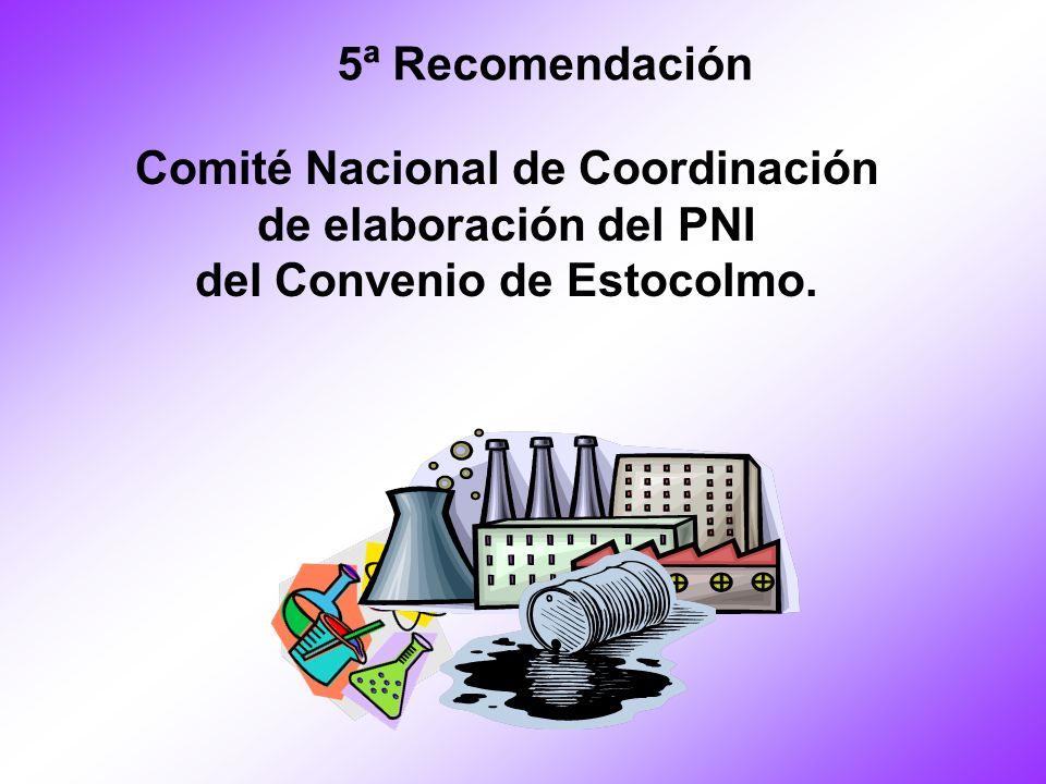 Comité Nacional de Coordinación de elaboración del PNI del Convenio de Estocolmo. 5ª Recomendación