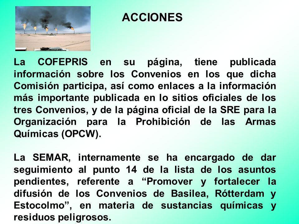La COFEPRIS en su página, tiene publicada información sobre los Convenios en los que dicha Comisión participa, así como enlaces a la información más importante publicada en lo sitios oficiales de los tres Convenios, y de la página oficial de la SRE para la Organización para la Prohibición de las Armas Químicas (OPCW).