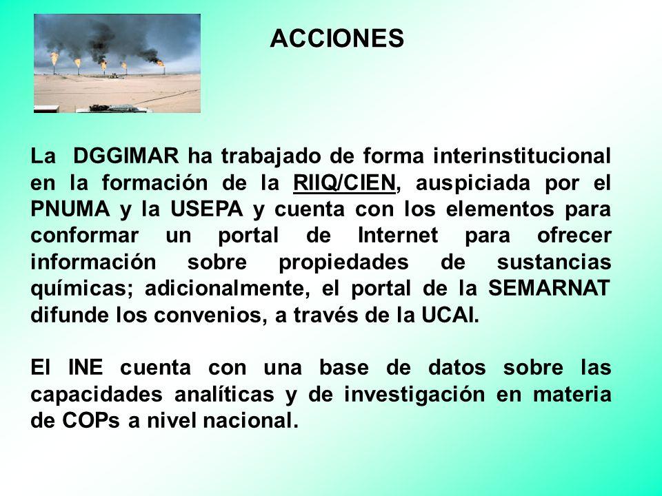 La DGGIMAR ha trabajado de forma interinstitucional en la formación de la RIIQ/CIEN, auspiciada por el PNUMA y la USEPA y cuenta con los elementos para conformar un portal de Internet para ofrecer información sobre propiedades de sustancias químicas; adicionalmente, el portal de la SEMARNAT difunde los convenios, a través de la UCAI.