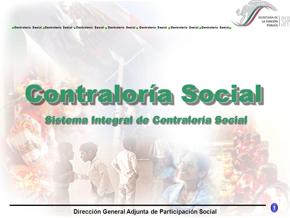CONTRALORÍA SOCIAL México 1 Dirección General Adjunta de Participación Social Contraloría Social Contraloría Social Contraloría Social Contraloría Soc