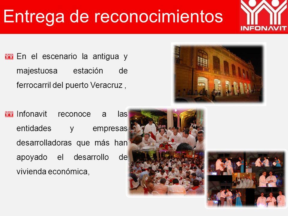 Entrega de reconocimientos En el escenario la antigua y majestuosa estación de ferrocarril del puerto Veracruz, Infonavit reconoce a las entidades y empresas desarrolladoras que más han apoyado el desarrollo de vivienda económica,