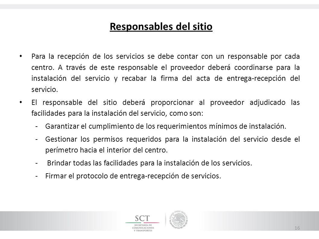 Responsables del sitio Para la recepción de los servicios se debe contar con un responsable por cada centro. A través de este responsable el proveedor