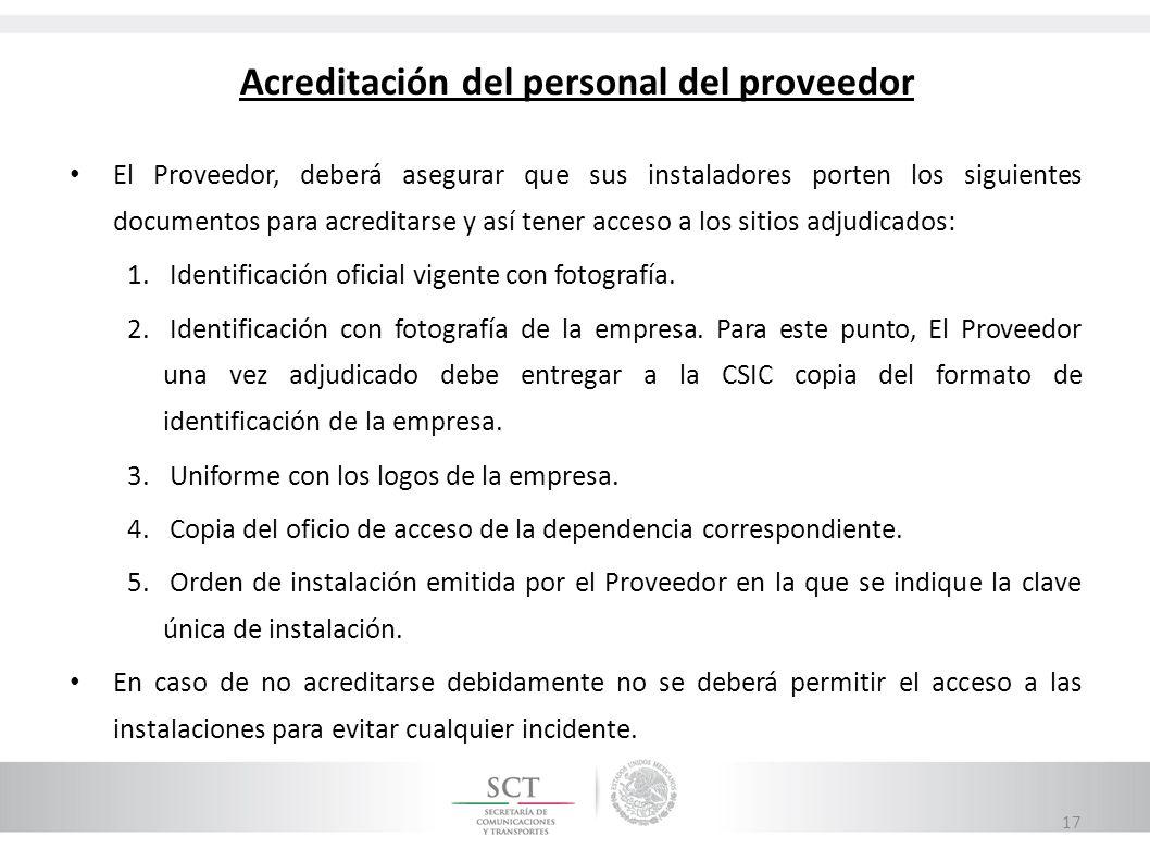 Acreditación del personal del proveedor El Proveedor, deberá asegurar que sus instaladores porten los siguientes documentos para acreditarse y así ten