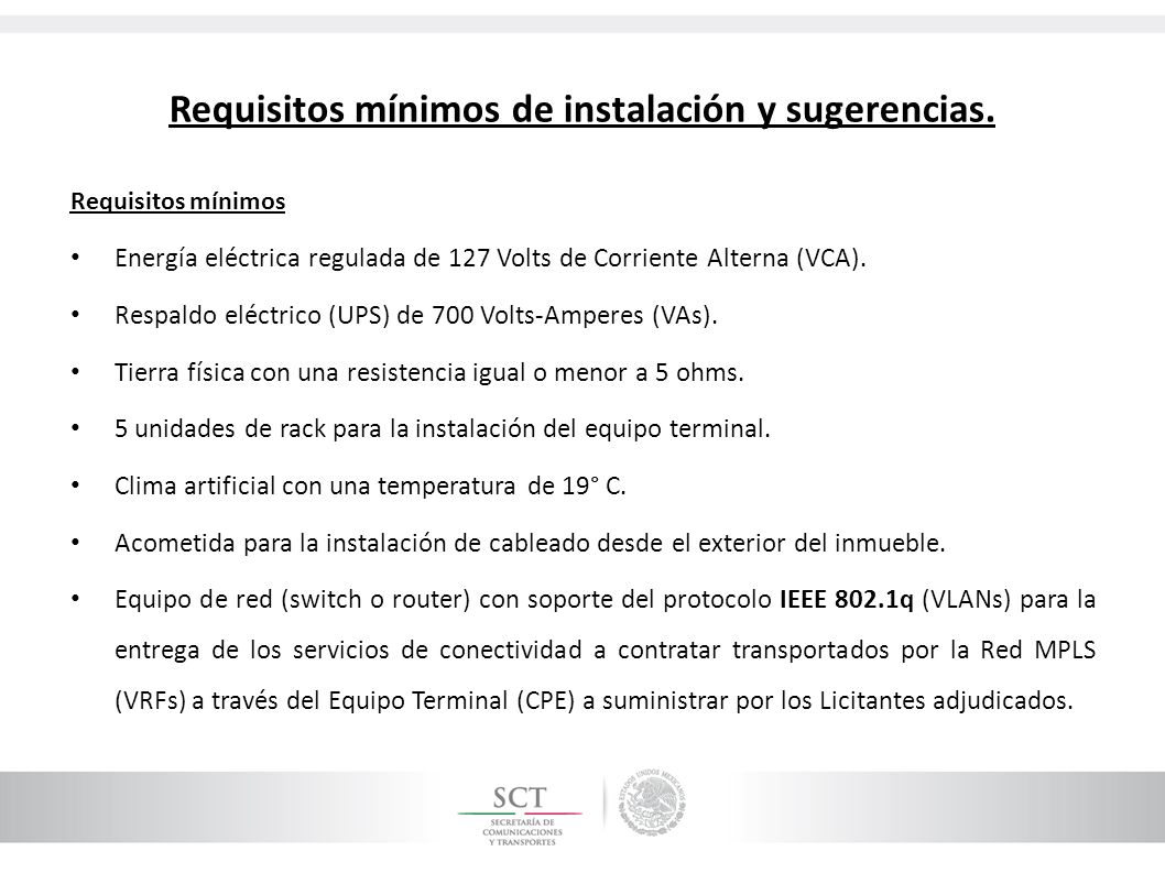 Requisitos mínimos de instalación y sugerencias. Requisitos mínimos Energía eléctrica regulada de 127 Volts de Corriente Alterna (VCA). Respaldo eléct