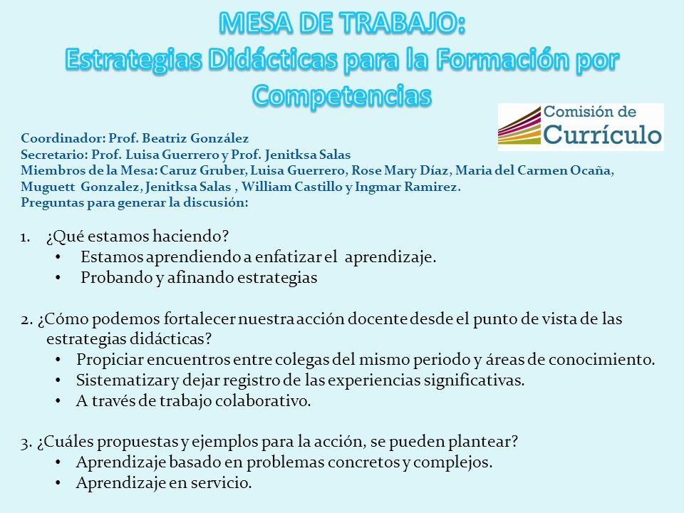 Coordinador: Prof. Beatriz González Secretario: Prof. Luisa Guerrero y Prof. Jenitksa Salas Miembros de la Mesa: Caruz Gruber, Luisa Guerrero, Rose Ma