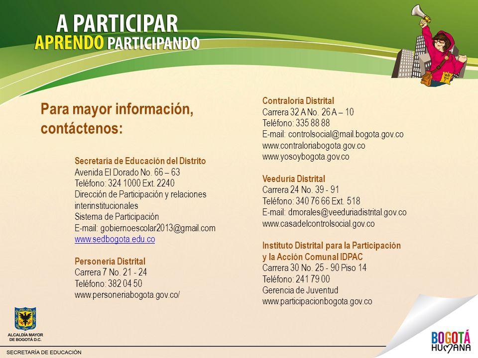 Secretaría de Educación del Distrito Avenida El Dorado No. 66 – 63 Teléfono: 324 1000 Ext. 2240 Dirección de Participación y relaciones interinstituci