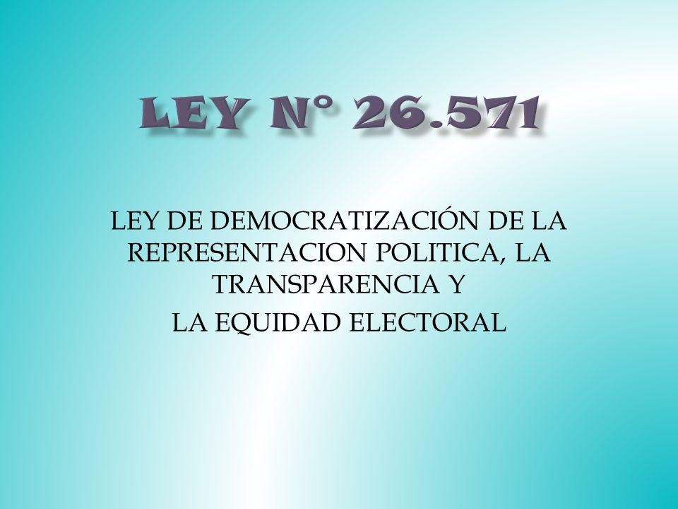 LEY DE DEMOCRATIZACIÓN DE LA REPRESENTACION POLITICA, LA TRANSPARENCIA Y LA EQUIDAD ELECTORAL