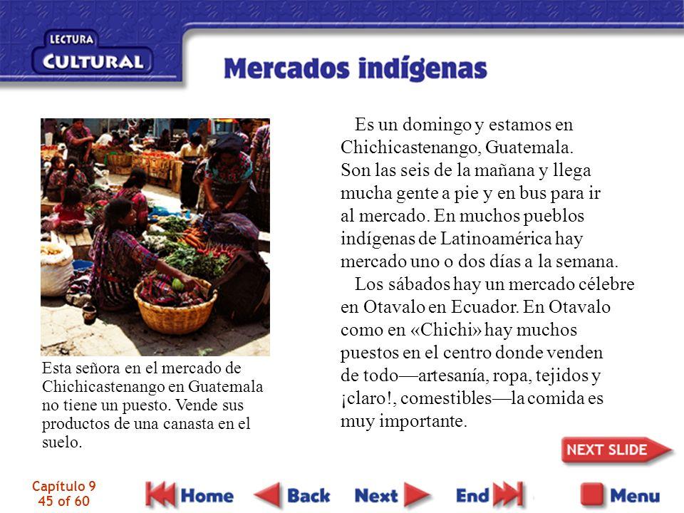 Capítulo 9 45 of 60 Es un domingo y estamos en Chichicastenango, Guatemala. Son las seis de la mañana y llega mucha gente a pie y en bus para ir al me