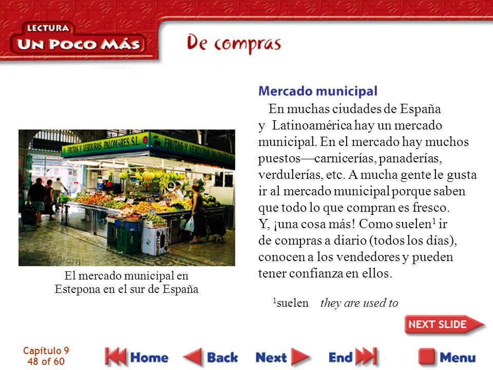 Capítulo 9 49 of 60 Además de mercados municipales hay supermercados donde la gente toma un carrito y lo empuja 2 de pasillo a pasillo donde pueden comprar comestibles en paquetes, latas y frascos.