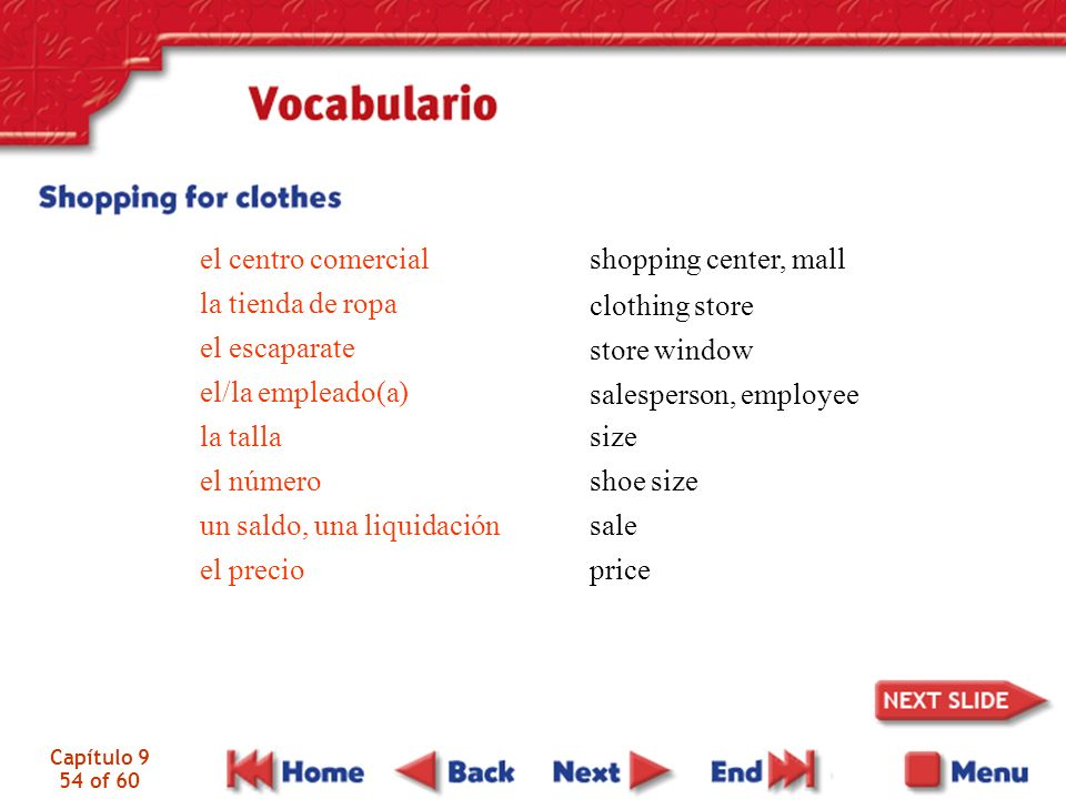 Capítulo 9 54 of 60 el centro comercial la tienda de ropa el escaparate el/la empleado(a) la talla el número un saldo, una liquidación el precio shopp