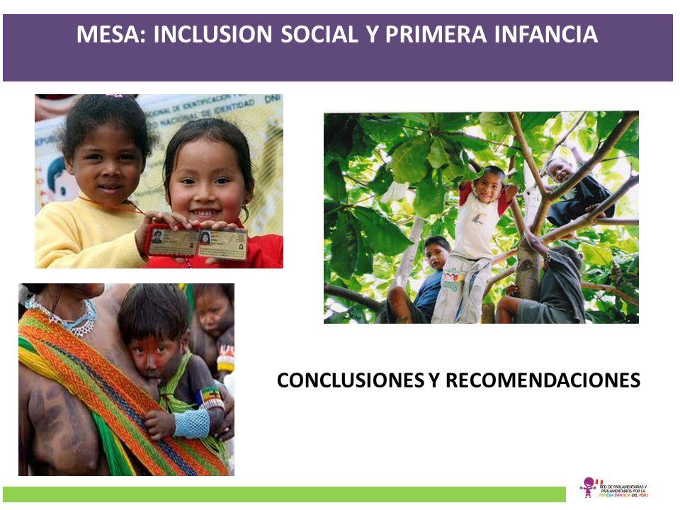 MESA: INCLUSION SOCIAL Y PRIMERA INFANCIA CONCLUSIONES Y RECOMENDACIONES