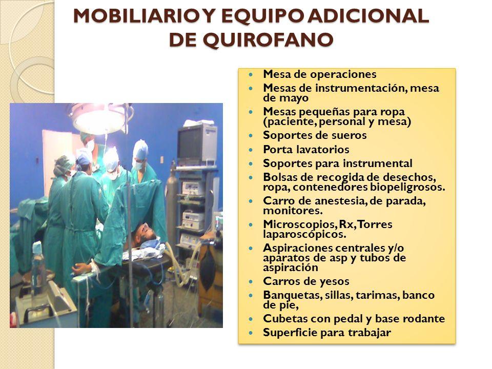 MOBILIARIO Y EQUIPO ADICIONAL DE QUIROFANO Mesa de operaciones: debe ser adaptable a las diferentes posiciones quirúrgicas.