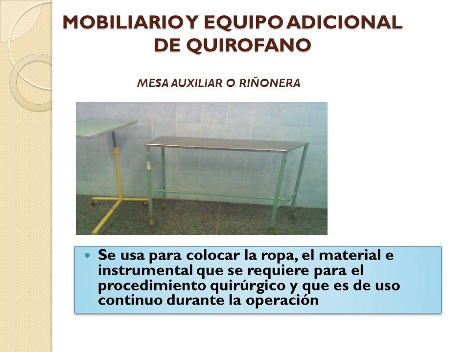Se usa para colocar la ropa, el material e instrumental que se requiere para el procedimiento quirúrgico y que es de uso continuo durante la operación MESA DE PASTEUR