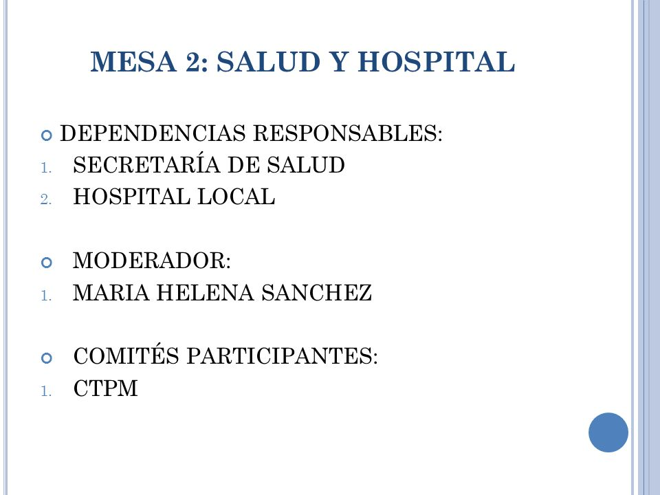 MESA 2: SALUD Y HOSPITAL DEPENDENCIAS RESPONSABLES: 1.