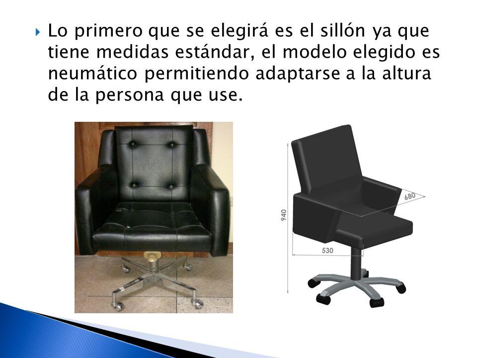 Lo primero que se elegirá es el sillón ya que tiene medidas estándar, el modelo elegido es neumático permitiendo adaptarse a la altura de la persona q