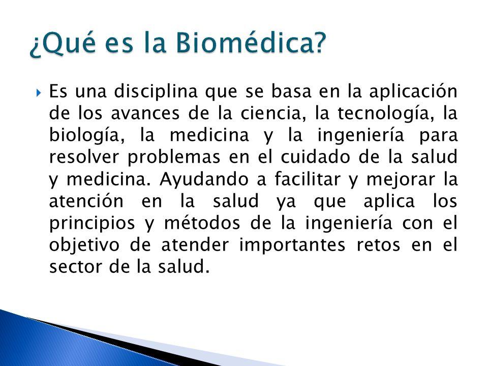 Es una disciplina que se basa en la aplicación de los avances de la ciencia, la tecnología, la biología, la medicina y la ingeniería para resolver pro