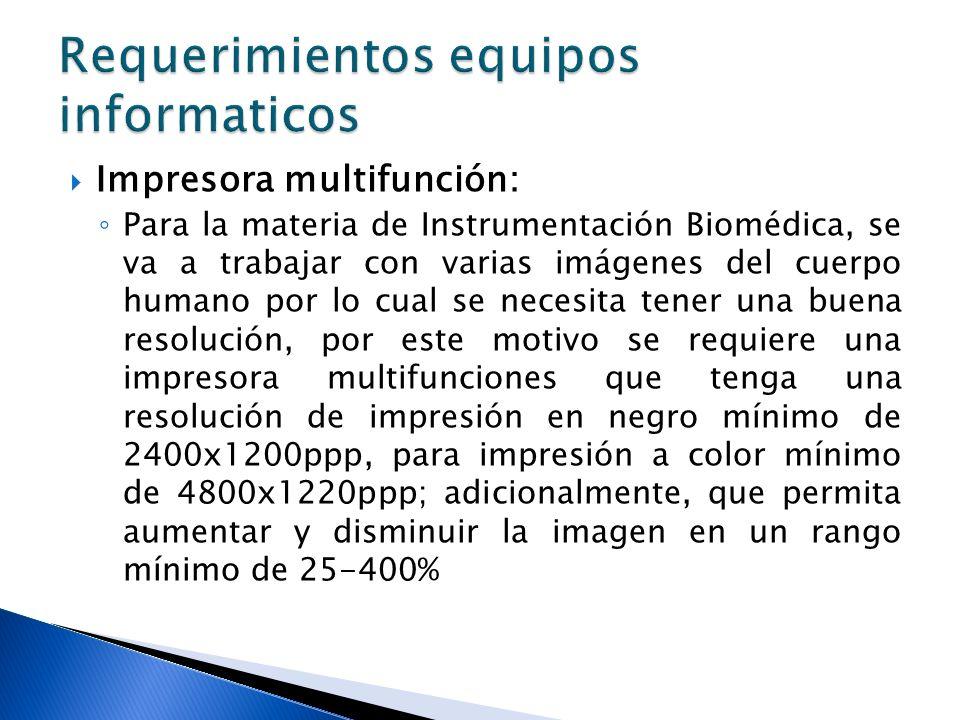 Impresora multifunción: Para la materia de Instrumentación Biomédica, se va a trabajar con varias imágenes del cuerpo humano por lo cual se necesita t