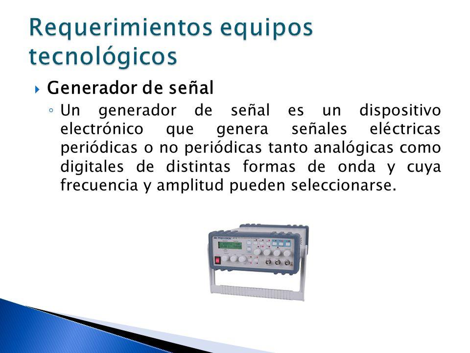 Generador de señal Un generador de señal es un dispositivo electrónico que genera señales eléctricas periódicas o no periódicas tanto analógicas como