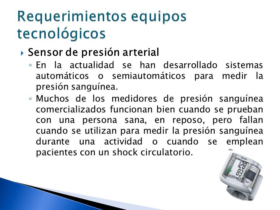 Sensor de presión arterial En la actualidad se han desarrollado sistemas automáticos o semiautomáticos para medir la presión sanguínea. Muchos de los