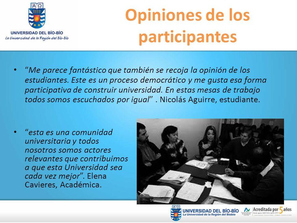 Opiniones de los participantes esta es una comunidad universitaria y todos nosotros somos actores relevantes que contribuimos a que esta Universidad s