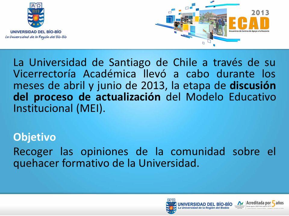 La Universidad de Santiago de Chile a través de su Vicerrectoría Académica llevó a cabo durante los meses de abril y junio de 2013, la etapa de discus