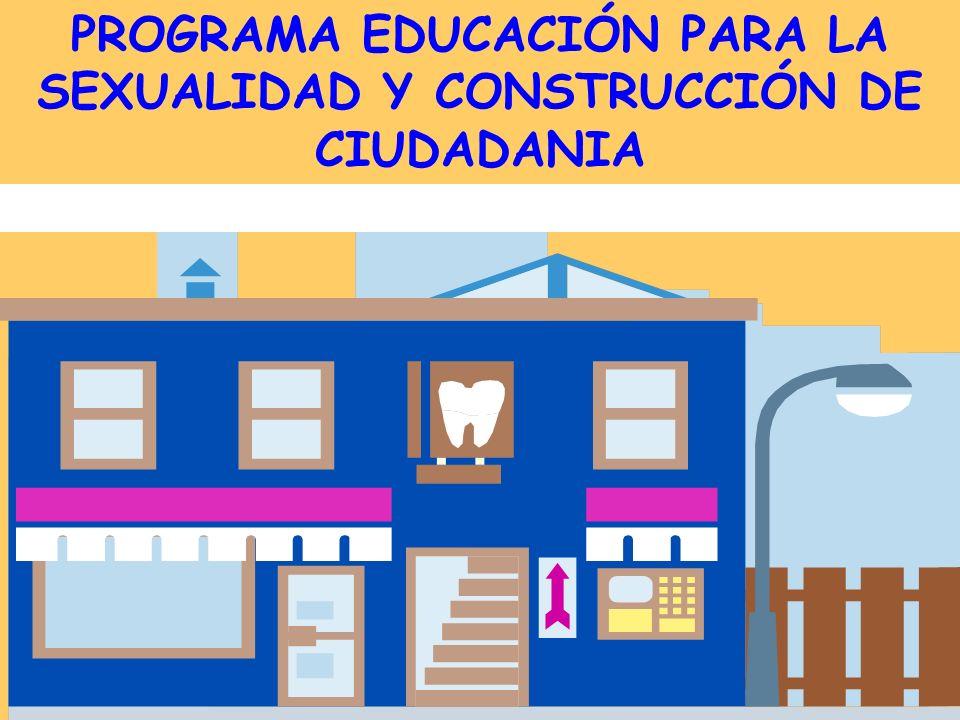 PROGRAMA EDUCACIÓN PARA LA SEXUALIDAD Y CONSTRUCCIÓN DE CIUDADANIA
