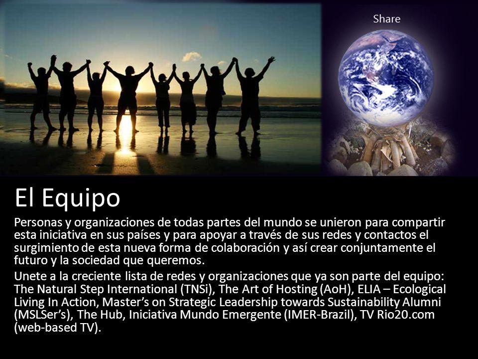 El Equipo Personas y organizaciones de todas partes del mundo se unieron para compartir esta iniciativa en sus países y para apoyar a través de sus redes y contactos el surgimiento de esta nueva forma de colaboración y así crear conjuntamente el futuro y la sociedad que queremos.