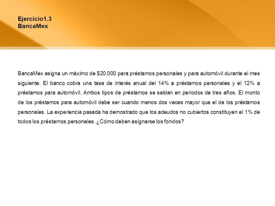 BancaMex asigna un máximo de $20,000 para préstamos personales y para automóvil durante el mes siguiente. El banco cobra una tasa de interés anual del