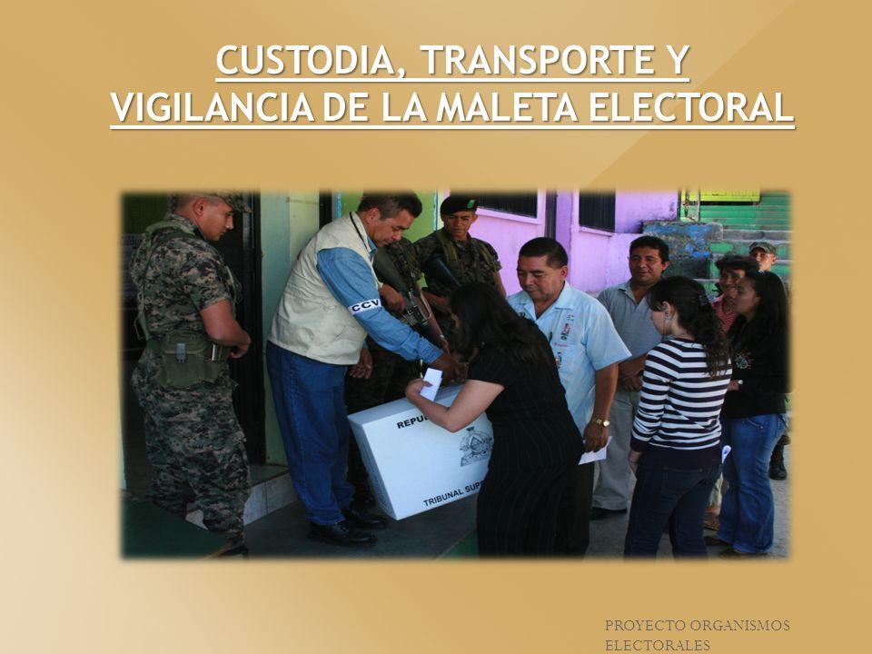 PROYECTO ORGANISMOS ELECTORALES CUSTODIA, TRANSPORTE Y VIGILANCIA DE LA MALETA ELECTORAL