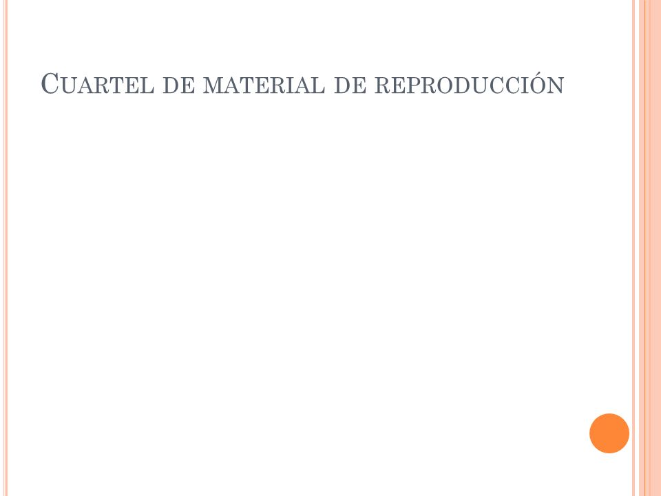 C UARTEL DE MATERIAL DE REPRODUCCIÓN
