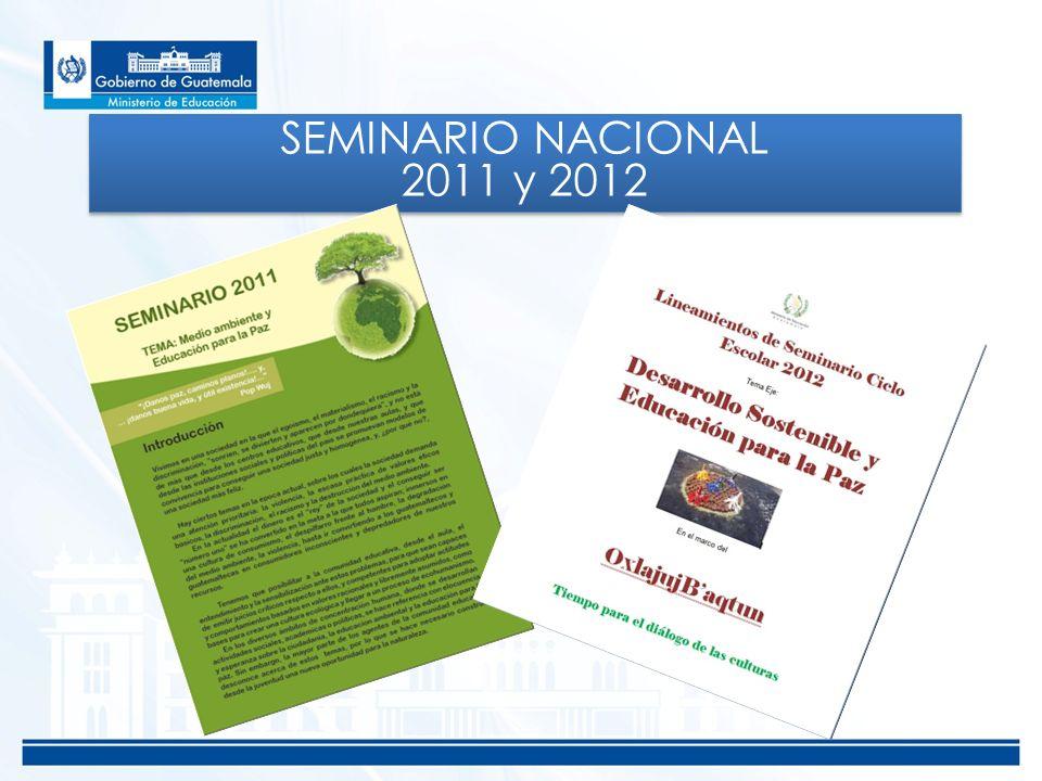 SEMINARIO NACIONAL 2011 y 2012 SEMINARIO NACIONAL 2011 y 2012