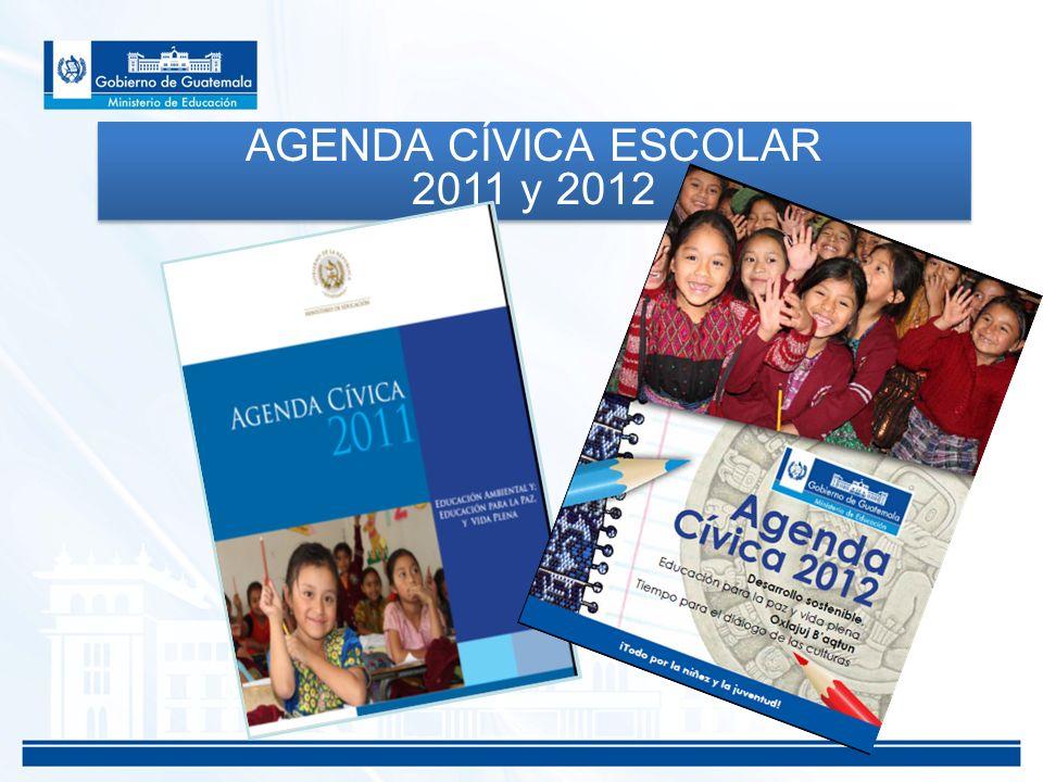 AGENDA CÍVICA ESCOLAR 2011 y 2012 AGENDA CÍVICA ESCOLAR 2011 y 2012
